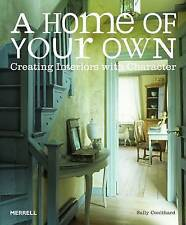 A Home of Your Own: Creating Interiors with Character, Sally Coulthard, New Book