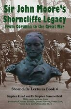 Sir John Moore's Shorncliffe Legacy from Corunna to the Great War