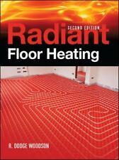 Radiant Floor Heating by R. Dodge Woodson (2009, Paperback)