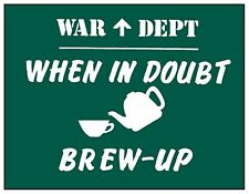 When in Doubt, Brew Up enamelled steel wall sign   180mm x 130mm  (dp)