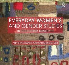 Everyday Women's and Gender Studies : Introductory Concepts by Ann...