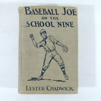Baseball Joe On The School Nine by Lester Chadwick Hardcover 1912 Antique Book