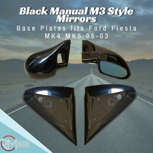 Black Manual M3 Style Mirrors & Base Plates To Fit Ford Fiesta MK4 MK5 95-03