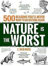 Nature Is the Worst: 500 reasons you'll never want to go outside again, Ross, Re