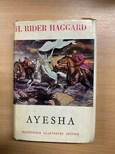 "1956 H RIDER HAGGARD ""AYESHA - THE RETURN OF SHE"" FICTION HARDBACK BOOK (P3)"