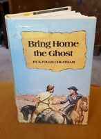 Bring Home the Ghost by K. Follis Cheatham (1980, Hardcover w/ DJ) 1st Edition