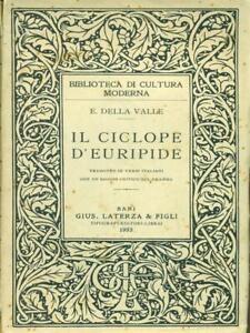IL CICLOPE D'EURIPIDE  DELLA VALLE E. LATERZA 1933