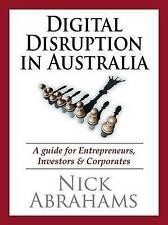 Digital Disruption in Australia: A Guide for Entrepreneurs, Investors & Corporat