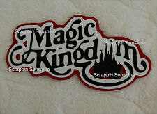 DISNEY MAGIC KINGDOM Die Cut Title for Scrapbook Pages Paper Piece - SSFFDeb