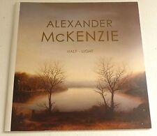 Alexander McKenzie - Half-light   2007 ART EXHIBITION CATALOGUE