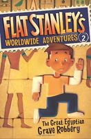 Flat Stanleys Worldwide Adventures #2: The Great Egyptian Grave Robbery by Jeff