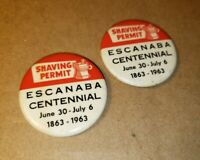 Escanaba Centennial Pinback Button Shave Permit 1963 Lot of 2