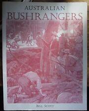 Australian Bushrangers by Bill Scott   Very Good Copy  Pb 2000  64 Pages