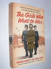 Girls Who Went to War by Ducan Barrett & Nuala Calvi PB Wartime Women's Forces