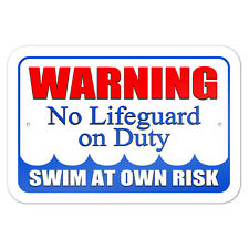 """Warning No Lifeguard on Duty Swim at Own Risk 9"""" x 6"""" Metal Sign"""