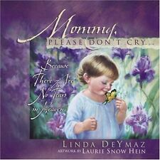 Mommy, Please Dont Cry: There Are No Tears in Heaven by Linda Deymaz