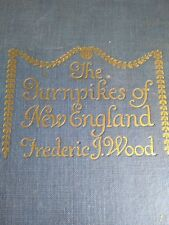 The Turnpikes of New England Automotive, Maps, Full Illustrations, Frederic Wood