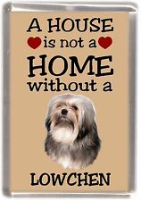 "Lowchen Dog Fridge Magnet ""A HOUSE IS NOT A HOME"" by Starprint"