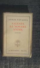 Salvate le nostre anime - Annie Vivanti -Ottime condizioni - Edizione 1940