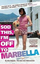 Sod This, I'm Off to Marbella - George Best, John Roberts - Paperback Book