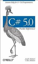 C# 5. 0 Pocket Reference : Instant Help for C# 5. 0 Programmers by Joseph Albaha