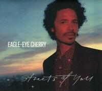 EAGLE EYE CHERRY - STREETS OF YOU   CD NEW+