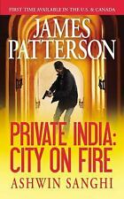 Private India: City on Fire by Patterson, James, Sanghi, Ashwin in New