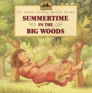 Summertime in the Big Woods (Little House Picture Book) - Paperback - GOOD