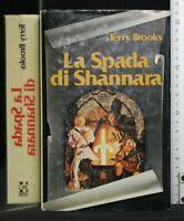 LA SPADA DI SHANNARA. Terry Brooks. CDE.
