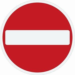 Road sign NO ENTRY 300mm circle dibond reflective