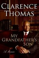 My Grandfather's Son: A Memoir by Thomas, Clarence , Hardcover