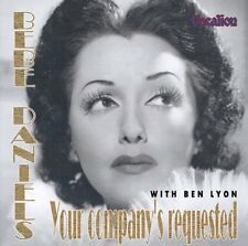 Bebe Daniels YOUR COMPANY'S REQUESTED