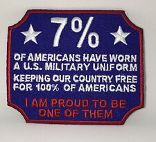 7% PROUD MILITARY PATCH. MADE IN USA. KEEPING AMERICA FREE. PROUD VETERAN