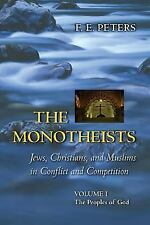 The Monotheists - Jews, Christians and Muslims in Conflict and Competition...