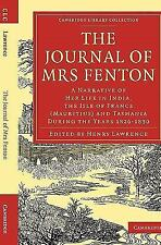 The Journal of Mrs Fenton : A Narrative of Her Life in India, the Isle of...
