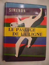 Le Passage De La Ligne. Georges Simenon. 1st French Edition.1958