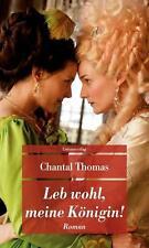 Leb wohl, meine Königin! von Chantal Thomas (2012, Taschenbuch)