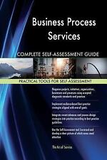 Business Process Services Complete Self-Assessment Guide by Gerardus Blokdyk...