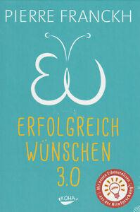 ERFOLGREICH WÜNSCHEN 3.0 - Pierre Franckh BUCH - NEU