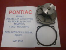 PONTIAC 1955-62 288,316,347,370,389 V8'S ALL EXC TEMPEST NEW WATER PUMP 4 BOLT