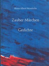 Heinz-Albert Heindrichs, Zauber Märchen Gedichte, Erstausgabe 1997, signiert