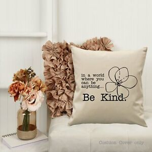 in a world where you can be anything Be Kind | Cushion Cover | 45cm x 45cm