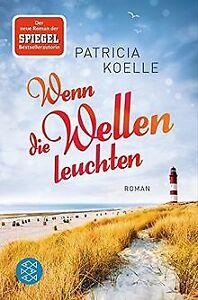 Wenn die Wellen leuchten: Roman von Koelle, Patricia   Buch   Zustand gut