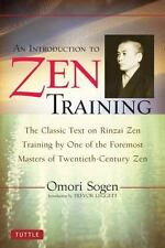 An Introduction to Zen Training by Omori Sogen, Trevor Leggett, Dogen...
