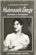 C1 NAPOLEON Augustin Thierry MADEMOISELLE GEORGE Maitresse d'Empereurs