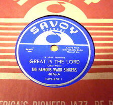 """RARE GOSPEL THE FAMOUS WARD SINGERS 78 """" GREAT IS THE LORD""""  SAVOY 4076 UNPLAYED"""