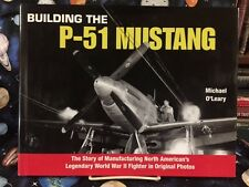 BUILDING THE P-51 MUSTANG by Michael O'leary  1ST IN DJ