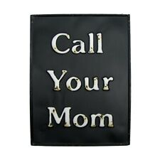 Funny Rustic Call Your Mom Metal Sign Emboss Bar Pub Kitchen Garage Wall Decor