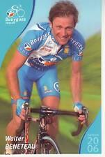 CYCLISME carte cycliste WALTER BENETEAU équipe BOUYGUES TELECOM 2006