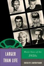 Larger Than Life : Movie Stars of The 1950s (2010, Paperback)